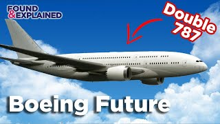 Future Boeing Fleet - 797, Double Decker 787 And Mega 777X-10 - What Is Boeing's Next Aircraft...