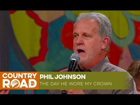 """Phil Johnson sings """"The Day He Wore My Crown"""""""