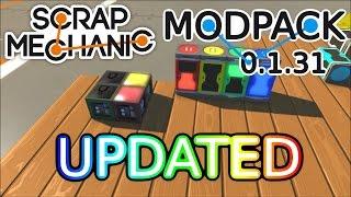 MODPACK UPDATED 0.1.31 v2   Scrap Mechanic Mods