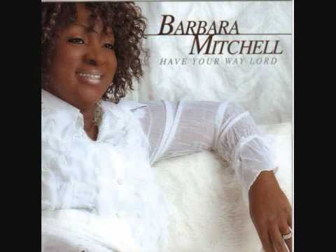 Barbara Mitchell- Have Your Way Lord
