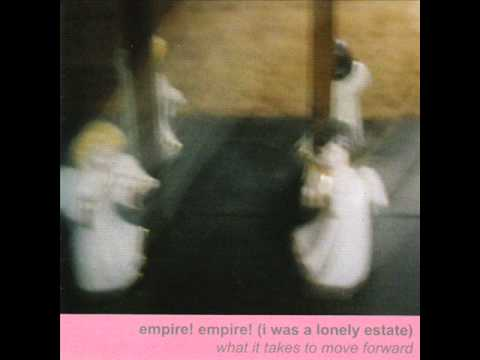Download Empire! Empire! (I Was A Lonely Estate) - It Happened Because You Left