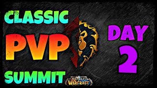 Classic WoW PvP Summit - Day #2