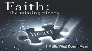1. Faith: What Does it Mean