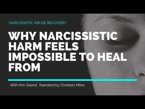 Why Narcissistic Abuse is so Damaging - Kim Saeed: Narcissistic