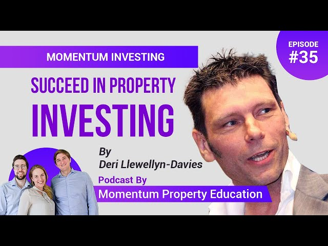 How to Succeed in Property Investing - Deri Llewellyn-Davies