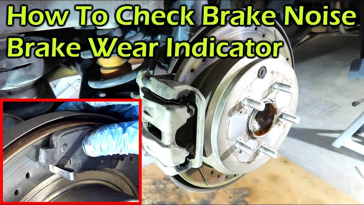 how to check brake squeal noise brake wear indicator [ 1280 x 720 Pixel ]