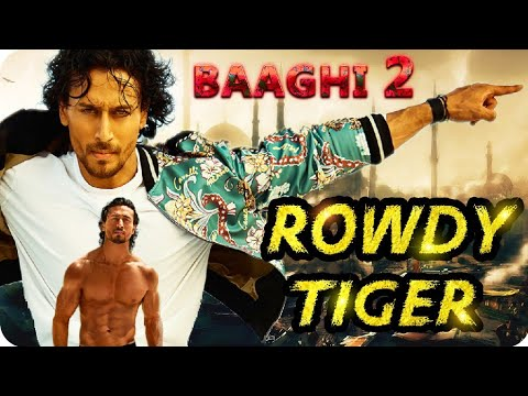 Baaghi 2 || Tiger Shroff || Rowdy Look Action Fight || Rebel For Love || Disha Patani