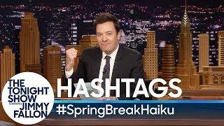 Hashtags: #SpringBreakHaiku