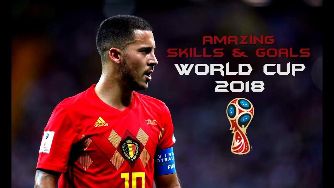 buy popular 4db59 c3462 Eden Hazard - World Cup Russia 2018 ● Amazing Skills & Goals |HD