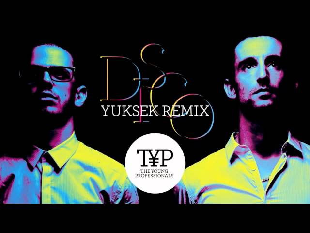 D.I.S.C.O — The Young Professionals (Yuksek Remix)