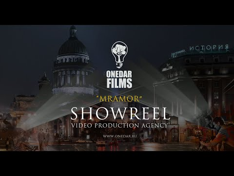 """MRAMOR"" showreel ONEDAR FILMS (production video agency / Russia! )"