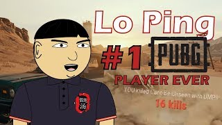 Best PUBG Player Ever: LO PING