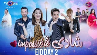 Shaadi Impossible | TeleFilm | Eid Day 2 | TV One