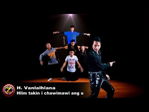 H. Vanlalhlana Video Thar - Hlim Takin I Chawimawi Ang U (Official Video 2016)