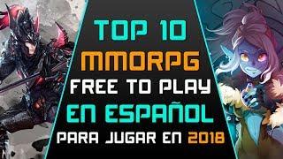 Top 10 juegos MMO y MMORPG Free to Play en Español para jugar en 2018