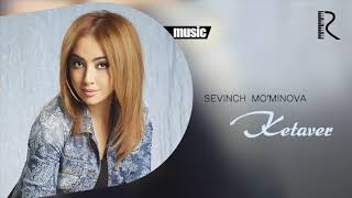 Sevinch Mo'minova - Ketaver (Official music)