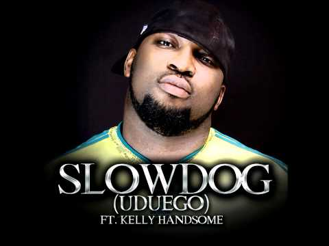 Slow Dog - Uduego Ft. Kelly Hansome