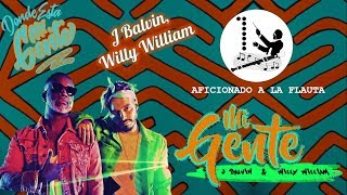 MI GENTE J BALVIN, Willy William FLAUTA DULCE NOTAS