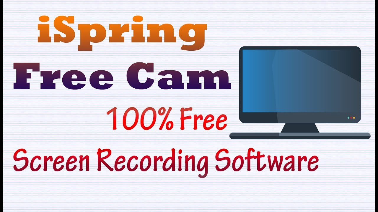 iSpring Free Cam 8 - Best 100% Free Screen Recording & Capture Software For  Youtubers - Full Working