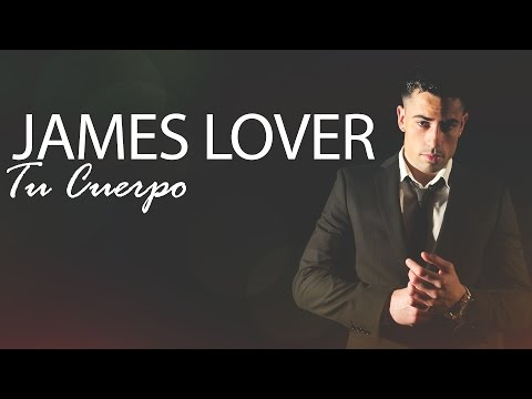 James Lover  - Tu Cuerpo (Videolyric Oficial)
