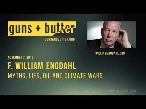 F. William Engdahl | Myths, Lies, Oil and Climate Wars | Nov. 7, 2018