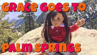 American Girl Doll Grace Goes to Palm Springs