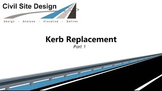 Civil Site Design - Tutorial - Kerb Replacement Design Part 1
