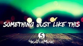 The Chainsmokers & Coldplay - Something Just Like This Tradução