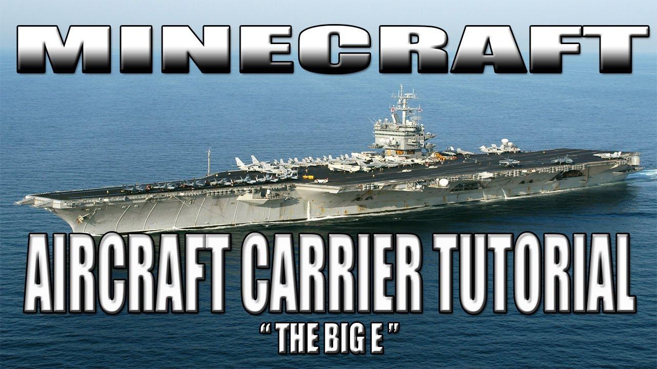 Minecraft Aircraft Carrier Tutorial U.S.S Enterprise CVN-65 (The Big on