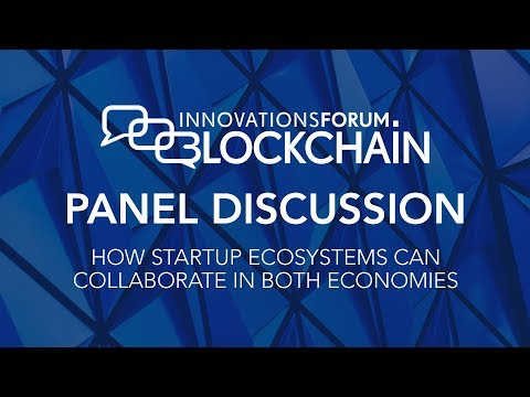 Panel Discussion - How Startup Ecosystems Can Collaborate in Both Economies