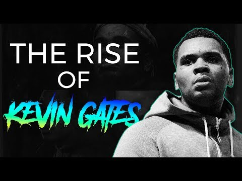 THE RISE OF KEVIN GATES