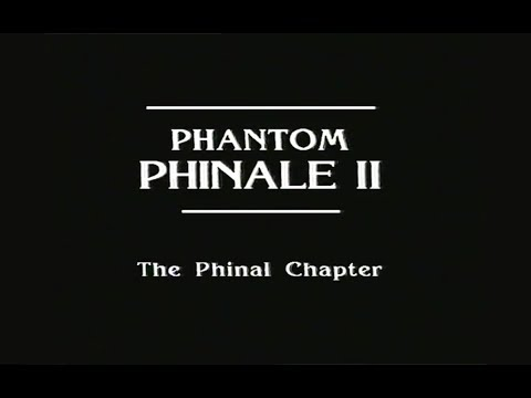 Phantom Phinale II - The Phinal Chapter