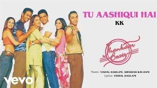 Tu Aashiqui Hai Best Audio Song - Jhankaar Beats|Rahul Bose|Sanjay Suri|Juhi Chawla|KK