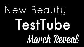 New Beauty TestTube March Reveal