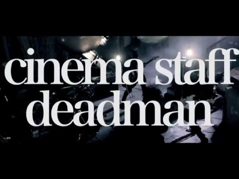 cinema staff「deadman」MV