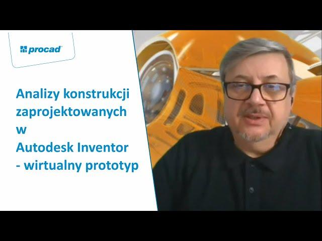 Analizy konstrukcji zaprojektowanych w Autodesk Inventor - wirtualny prototyp | INVENTORS DAY 2021