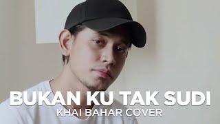 BUKAN KU TAK SUDI | IKLIM (COVER BY KHAI BAHAR)