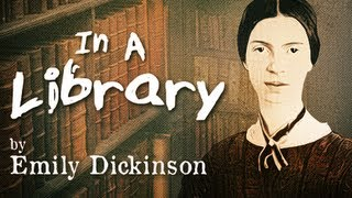 In a Library by Emily Dickinson - Poetry Reading