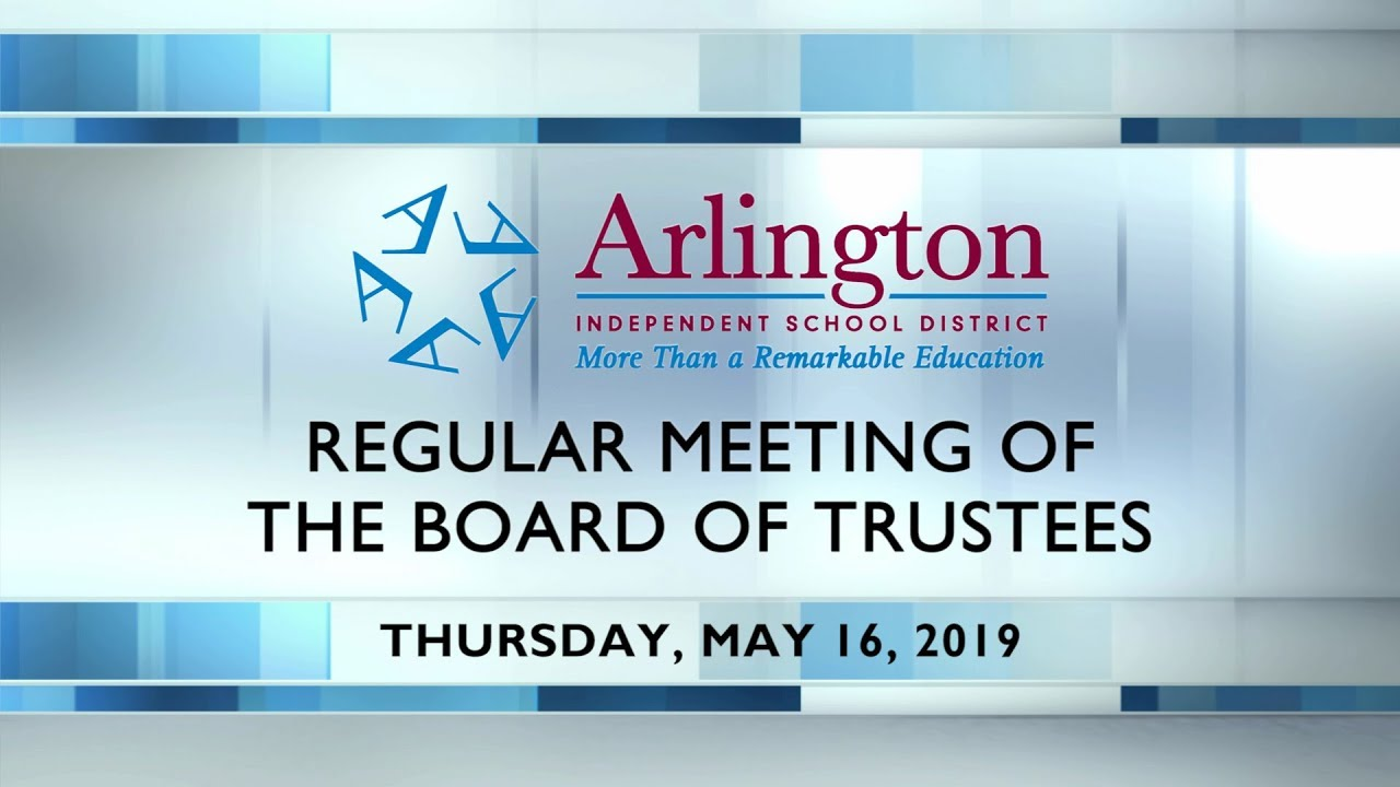 Arlington Isd Calendar 2019 16 2019 05 16 Arlington ISD Called Meeting of the Board of Trustees