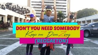 DON'T YOU NEED SOMEBODY BY REDONE | Reggaeton/Pop|Dance Fitness| Keep on DanZing (KOD)