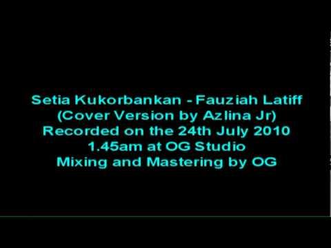 Setia Kukorbankan - Fauziah Latiff (Cover Version by Azlina Jr) - HQ Audio