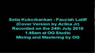 Setia Kukorbankan - Fauziah Latiff (Cover Version by Azlina Jr) - HQ Audio