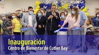 Centro de Bienestar Cutler Bay Inauguration 2021