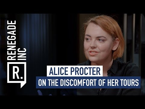 Alice Procter on the discomfort of her tours