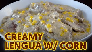 Creamy Lengua with Corn | Filipino Recipe | How to Cook Ox Tongue