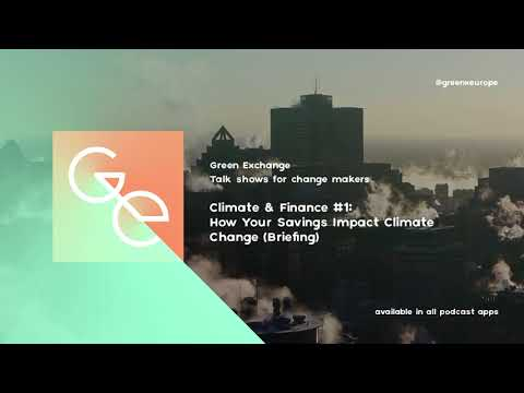 Climate & Finance #1: How Your Savings Impact Climate Change