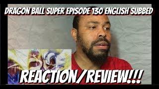Dragon Ball Super Episode 130 English Subbed REACTION/REVIEW!!!