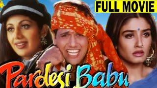 PARDESI BABU Full Movie | Govinda Hindi Comedy Movie | Raveena Tandon | Shilpa Shetty |Classic Movie