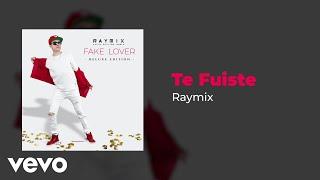 Raymix - Te Fuiste (Audio)
