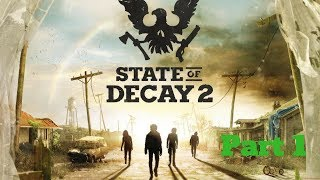 State Of Decay 2  Walkthrough Gameplay Part 1 - Intro (Xbox One)